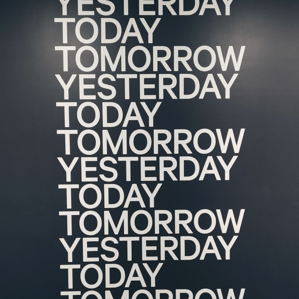 "Repeating text of ""Yesterday, Todaym Tomorrow"""