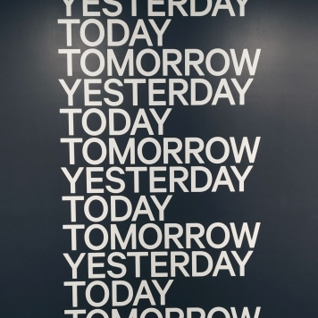 """Repeating text of """"Yesterday, Todaym Tomorrow"""""""